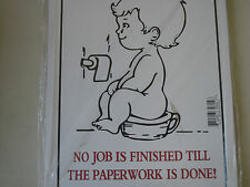 """Funny Humorous Plastic Sign No Job Is Finished Till The .......12"""" x 9"""" #32614"""