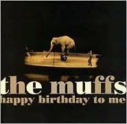 THE MUFFS : HAPPY BIRTHDAY TO ME (CD) sealed