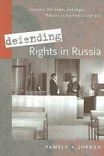 Defending Rights in Russia: Lawyers, the State, and Legal Reform in the Post-Sov