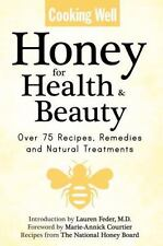 Honey for Health and Beauty Book~75 Recipes~Remedies~Natural Treatments~NEW