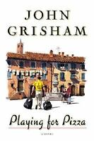 Acc, Playing For Pizza: A Novel, John Grisham, 0385525001, Book