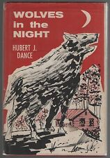 Wolves in the Night by  Hubert J.Dance  1959 Vintage Juvenile 1st edition in DJ
