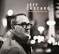 Jeff Cascaro - Love and Blues In The City [CD]