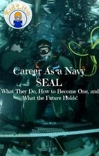 Career as a Navy Seal: What They Do, How to Become One, and What the Future Hold