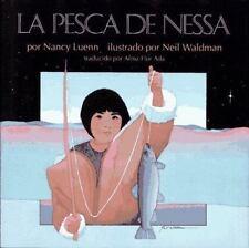 La Pesca de Nessa: (Nessa's Fish) (Libros Colibri) Luenn, Nancy Hardcover