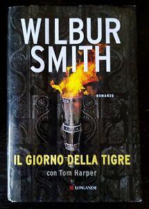 Wilbur SMITH  - Il Giorno della Tigre - Prima edizione Longanesi