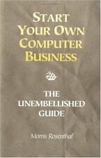 Start Your Own Computer Business: Building a Successful PC Repair and Service Bu
