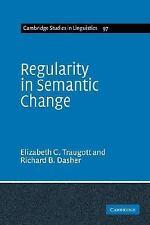 Regularity in Semantic Change 97 by Elizabeth Closs Traugott and Richard B....