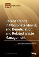 Recent Trends in Phosphate Mining and Beneficiation and Related Waste Managem...