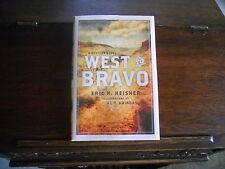 WEST TO BRAVO :A Western Novel, Eric H. Heisner, SIGNED, 1st/1st print 2014,HCDJ