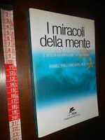 LIBRO-I miracoli della mente Potere coscienza guarigione spirituale 1999 Targ Ka