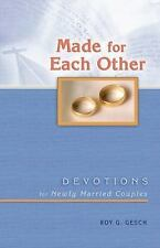 Made for Each Other: Devotions for Newly Married Couples, Roy Gesch, Good Book