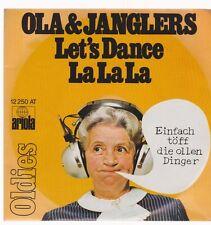 "7"" Ola & Janglers Let`s Dance / La La la (Oldiesingle) 70`s Ariola"
