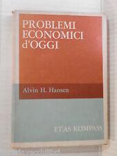 PROBLEMI ECONOMICI D OGGI Alvin H Hansen Lupo Osti Silvia Boba Etas Kompass 1963