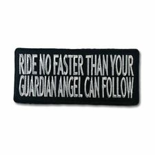 Ride No Faster Than Your Guardian Angel Can Follow Iron on Patch Biker Patch