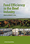 NEW Feed Efficiency in the Beef Industry by Rodney A. Hill