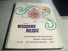 WEDDING MUSIC PART 1 PROCESSIONAL & RECESSIONALS HAMMOND 86pgs 1952