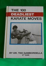 The 100 Deadliest Karate Moves, Ted Gambordella, 1982 (Rare Hardcover Edition)