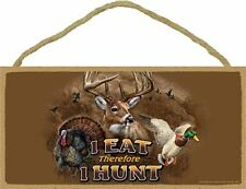Novelty-Wood Sign Hunting plaque--I Eat Therefore I Hunt