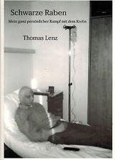 Thomas Lenz, Schwarze Raben, Mein ganz persönlicher Kampf mit dem Krebs, 2003