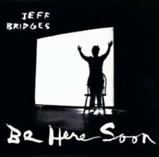 Jeff Bridges Be Here Soon new sealed CD 2000 Ramp Records blues country