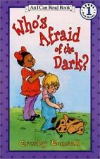 Who's Afraid of the Dark? (An Early I Can Read Book)
