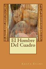 El Hombre Del Cuadro by Amaya Evans (2013, Paperback)