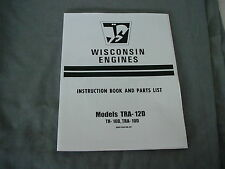 WISCONSIN ENGINE  TRA-12D TR-10D, TRA-10D   REPAIR & PARTS MANUAL BRAND NEW