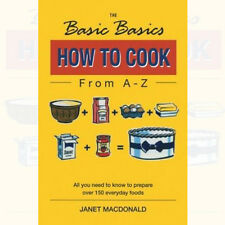 Basic Basics How to Cook from A-Z Book By Janet W. Macdonald