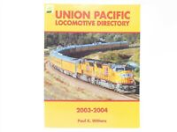 UP Union Pacific Locomotive Directory 2003-2004 by Paul K. Withers ©2004 SC Book