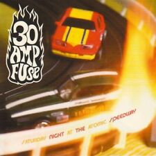 Saturday Night at the Atomic Speedway : 30 Amp Fuse (1997) CD