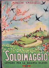 Libro SOLDIMAGGIO letture per la 4°elementare 1946. M. Puccini - V. Masselli