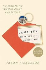 Same-Sex Marriage in the United States : The Road to the Supreme Court and...