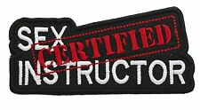 SEX CERTIFIED INSTRUCTOR biker embroidered PATCH