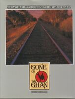 RAILWAYS , TRAINS / GONE ON THE GHAN , GREAT RAILWAY JOURNEYS OF AUSTRALIA