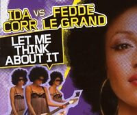 Ida Corr Let me think about it (2007, vs. Fedde Le Grand) [Maxi-CD]