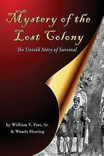 Mystery of the Lost Colony-The Untold Story of Survival by Wanda Herring and...