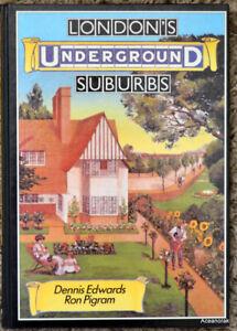 London's Underground Suburbs  Dennis Edwards & Ron Pigrim      HB