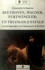 GRIMACCIA BEETHOVEN WAGNER FURTWÄNGLER: TRIANGOLO FATALE CON FILARMONICI BERLINO