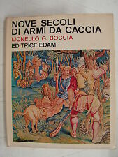 Nove secoli di armi da caccia - Lionello G. Boccia - Edam - 3179