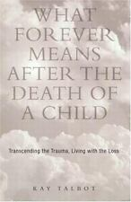 Series in Trauma and Loss: What Forever Means after the Death of a Child :...