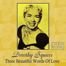 CD DOROTHY SQUIRES THREE BEAUTIFUL WORDS OF LOVE THE GIPSY MEMORIES OF YOU ETC