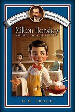 Milton Hershey Young Chocolatier kids biography/history book Childhood Americans