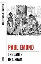 Belgian Literature: Dance of a Sham by Paul Emond (2014, Paperback)