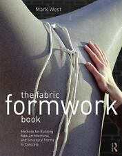 THE FABRIC FORMWORK BOOK - WEST, MARK - NEW PAPERBACK BOOK