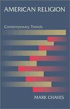American Religion : Contemporary Trends by Mark Chaves (2013, Paperback)