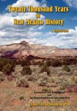Twenty Thousand Years of New Mexico History (Paperback or Softback)