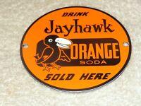 """VINTAGE DRINK JAYHAWK ORANGE SODA SOLD HERE! 4"""" PORCELAIN METAL GAS OIL POP SIGN"""
