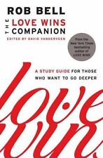 The Love Wins Companion: A Study Guide for Those Who Want to Go Deeper - Good -