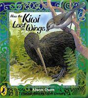 How the Kiwi Lost its Wings ' Owen, Alwyn